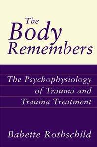 Body Remembers: Psychophysiology of Trauma and Trauma Treatment