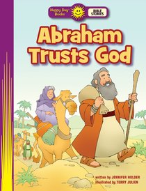 Abraham Trusts God (Happy Day: Bible Stories Series)