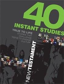 True to Life:40 Instant Studies - New Testament
