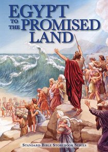 Egypt to the Promised Land (Standard Bible Storybook Series)