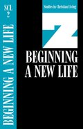 Beginning a New Life (Studies in Christian Living) (#02 in Studies In Christian Living Series)