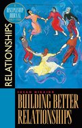Building Better Relationships (Discipleship Journal Bible Study Series)