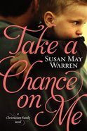 Take a Chance on Me (#01 in Christiansen Family Series)