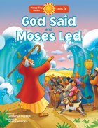 God Said and Moses Led (Happy Day: Bible Stories Series)
