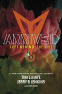 Arrived (#12 in Left Behind: The Young Trib Force Series)