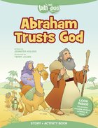 Abraham Trusts God (Incl. Stickers & Puzzles) (Faith That Sticks Story & Activity Book Series)