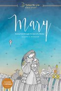 Mary (Drawn In Bible Study Series)