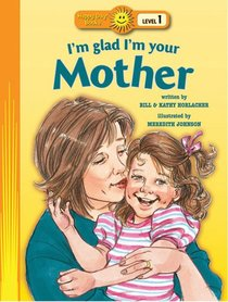 Im Glad Im Your Mother (Happy Day Level 1 Pre-readers Series)