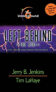 Underground (#06 in Left Behind The Kids Series)