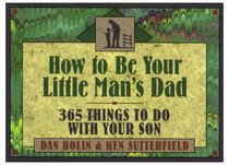 How to Be Your Little Mans Dad