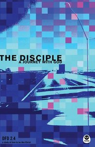 The Disciple (#2.4 in Design For Discipleship Series)