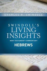 Insights on Hebrews (Swindolls Living Insights New Testament Commentary Series)