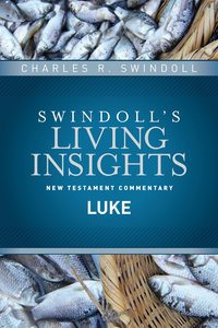 Insights on Luke (Swindolls Living Insights New Testament Commentary Series)