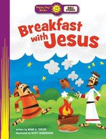 Breakfast With Jesus (Happy Day: Bible Stories Series)