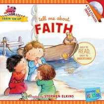 Tell Me About Faith (Includes CD & Stickers) (Wonder Kids: Train Em Up Series)