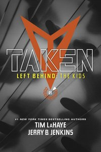 Taken (#01 in Left Behind: The Young Trib Force Series)