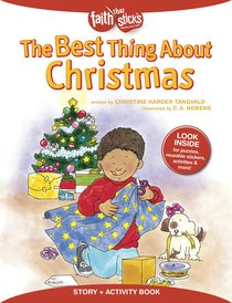 The Best Thing About Christmas (Incl. Stickers & Puzzles) (Faith That Sticks Story & Activity Book Series)