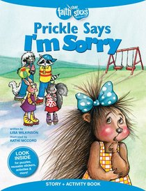 Prickle Says Im Sorry (Incl. Stickers & Puzzles) (Faith That Sticks Story & Activity Book Series)