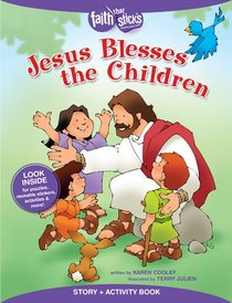 Jesus Blesses the Children (Incl. Stickers & Puzzles) (Faith That Sticks Story & Activity Book Series)