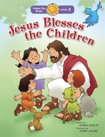 Jesus Blesses the Children (Happy Day Level 2 Beginning Readers Series)