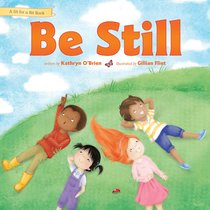 Be Still (Sit For A Bit Series)