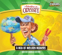 A Mix of Melody Makers (#02 in Adventures In Odyssey Wootens Whirled History Series)