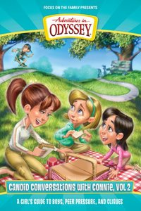 A Girls Guide to Boys, Peer Pressure and Cliques (Adventures In Odyssey Candid Conversations With Connie Series)