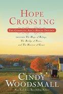 Hope Crossing #01, #02 & #03 (Trilogy) (Adas House Series)
