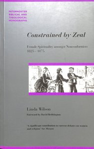 Constrained By Zeal (Studies In Evangelical History & Thought Series)