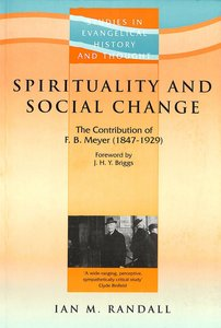 Spirituality and Social Change (Studies In Evangelical History & Thought Series)