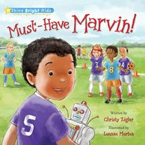 Must-Have Marvin! (Shine Bright Kids Series)