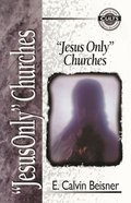 """Jesus Only"" Churches (Zondervan Guide To Cults & Religious Movements Series)"