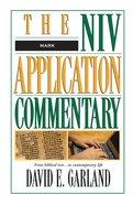 Mark (Niv Application Commentary Series)