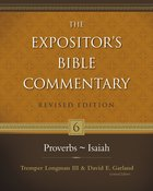 Proverbs - Isaiah (#06 in Expositors Bible Commentary Revised Series)