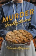 Murder Freshly Baked (#03 in Amish Village Mystery Series)