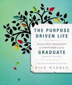 Purpose Driven Life Graduate Gift Book (The Purpose Driven Life Series)