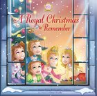 A Royal Christmas to Remember (The Princess Parables Series)