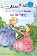 Princess Twins and the Puppy (I Can Read!1/princess Twins Series)