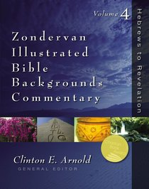 Zondervan Illustrated Bible Backgrounds Commentary Volume 4
