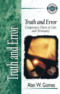 Truth and Error (Zondervan Guide To Cults & Religious Movements Series)