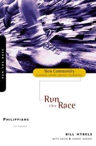 Philippians - Run the Race (New Community Study Series)