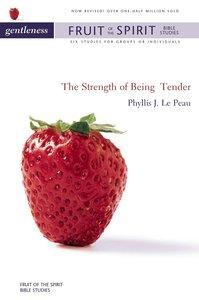 Gentleness (Zondervan Fruit Of The Spirit Bible Study Series)