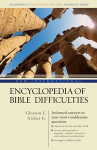 New International Encyclopedia of Bible Difficulties (Zondervans Understand The Bible Reference Series)