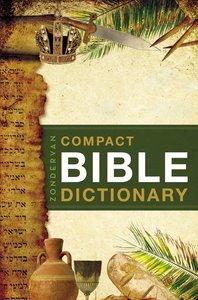 Zondervans Compact Bible Dictionary