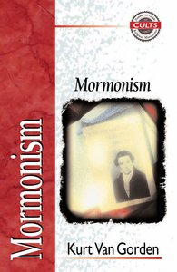 Mormonism (Zondervan Guide To Cults & Religious Movements Series)