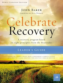 Celebrate Recovery (Leaders Guide) (Celebrate Recovery Series)