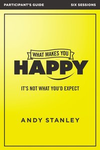 What Makes You Happy (Participants Guide)