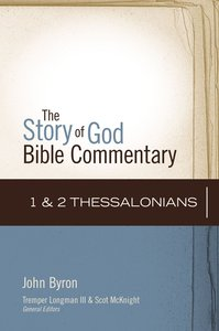 1 & 2 Thessalonians (The Story Of God Bible Commentary Series)