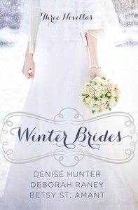 Winter Brides (December, January, February) (A Year Of Weddings Novella Series)