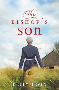 The Bishops Son (#02 in Amish Of Bee County Series)